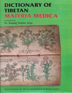 Dictionary of Tibetan Materia Medica by Pasang Yonten Arya
