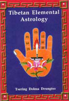 Tibetan Elemental Astrology by Tsering Thakchoe Drungtsos